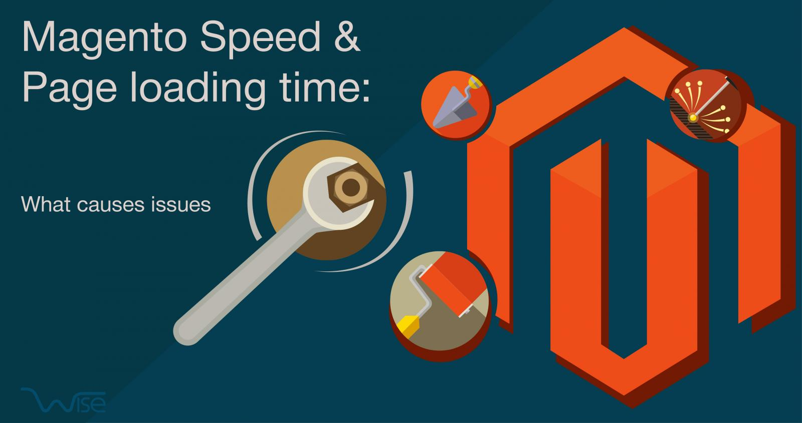 Magento Speed & Page ​Loading ​T​ime: What ​C​auses ​I​ssues